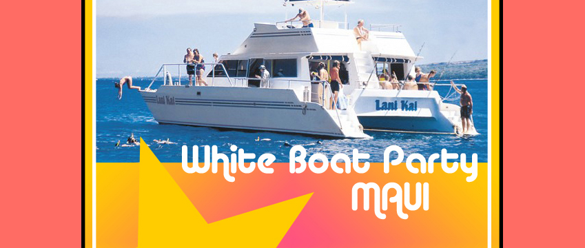 White Boat Party Maui 03.23.13